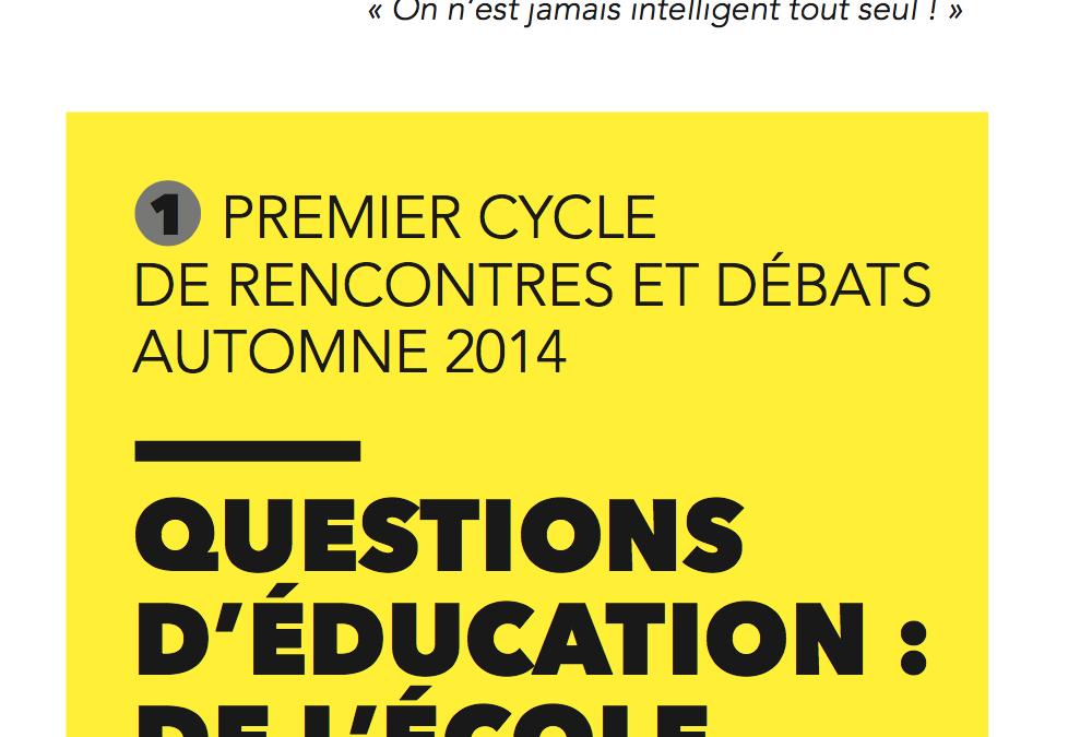 Cycle #1 – Automne 2014 : Questions d'éducation
