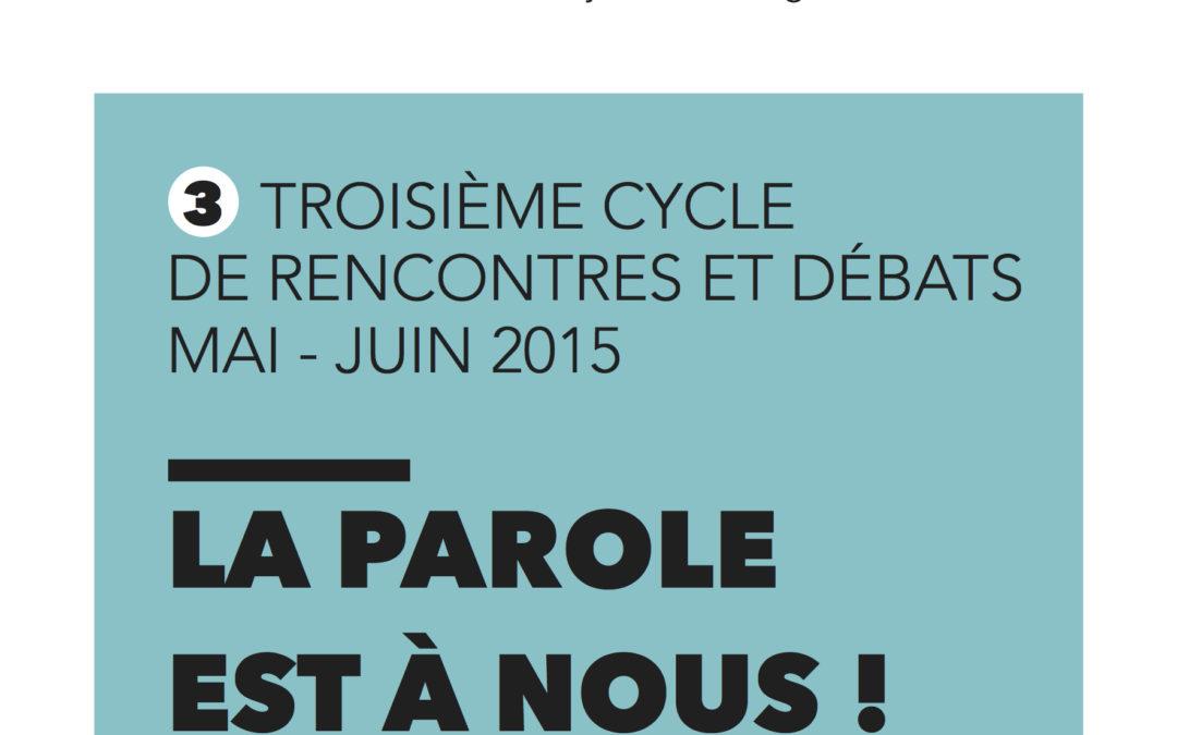 Cycle #3 – mai / juin 2015 : La parole est à nous !