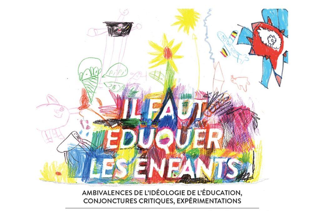 Il faut éduquer les enfants – 30 et 31 mai, 1er juin, Université de Liège